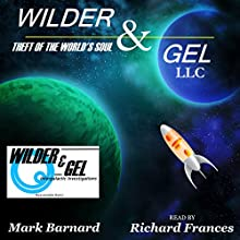Wilder & Gel, LLC: The Wilder Detective Agency Book 1 (       UNABRIDGED) by Mark Barnard Narrated by Richard Frances