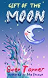 Gift of the Moon (Children's Animal Books for Ages 4-8)