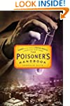 The Poisoner's Handbook: Murder and t...