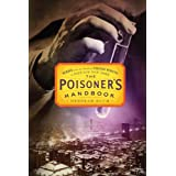 The Poisoner's Handbook: Murder and the Birth of Forensic Medicine in Jazz Age New York ~ Deborah Blum