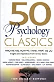 img - for 50 Psychology Classics: Who We Are, How We Think, What We Do book / textbook / text book