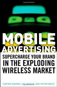 "Cover of ""Mobile Advertising: Supercharge..."