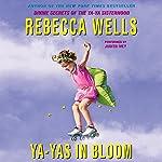 Ya-Yas in Bloom | Rebecca Wells