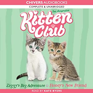 Kitten Club: Ziggy's Big Adventure & Honey's New Friend | [Sue Mongredien]