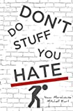 img - for Don't Do Stuff You Hate book / textbook / text book