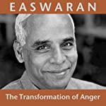 The Transformation of Anger | Eknath Easwaran