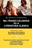 img - for Mil Frases Celebres de La Literatura Clasica. La Critica Literaria. Traducido y Anotado Por Juan B. Bergua. (Spanish Edition) book / textbook / text book