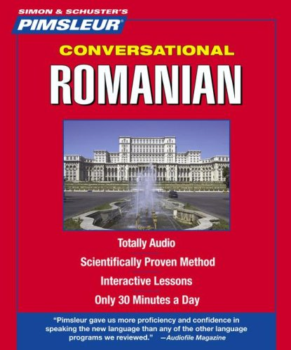Romanian, Conversational: Learn to Speak and Understand Romanian with Pimsleur Language Programs (Simon & Schuster's Pimsleur Conversational)