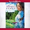A Whisper of Peace (       UNABRIDGED) by Kim Vogel Sawyer Narrated by Christina Moore