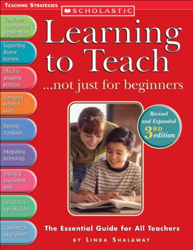 Learning to Teach . . . not just for beginners (3rd Ed.):...