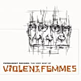 Violent Femmes Permanent Record - The Very Best of The Violent Femmes