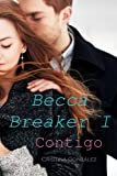 Contigo (Becca Breaker) (Spanish Edition)