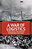 img - for A War of Logistics: Parachutes and Porters in Indochina, 1945-1954 (Foreign Military Studies) book / textbook / text book