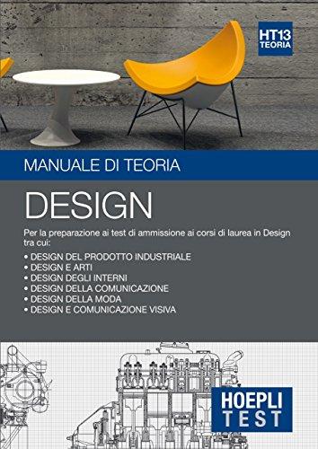 Hoepli Test Design Manuale di teoria Per la preparazione ai test di ammissione ai corsi di laurea in design PDF