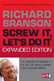 Screw It, Let's Do It: 14 Lessons on Making It to the Top While Having Fun & Staying Green, Expanded Edition (0753513188) by Branson, Richard