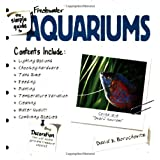 The Simple Guide to Fresh Water Aquariums ~ David E. Boruchowitz