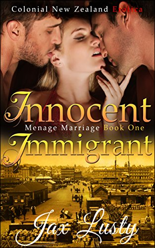 Innocent Immigrant 1: Mail Order Bride: Ménage Marriage (Colonial New Zealand Romance)