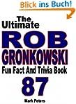 The Ultimate Rob Gronkowski Fun Fact...