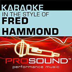 Karaoke - In the Style of Fred Hammond - EP (Professional Performance Tracks)