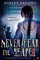 Never Fear the Reaper (A Never Fear the Reaper Series Book 1)