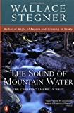 Wallace Stegner The Sound of Mountain Water