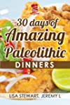 30 Days of Amazing Paleolithic Dinner...