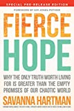 img - for Fierce Hope: Why the Only Truth Worth Living for is Greater Than the Empty Promises of Our Chaotic World book / textbook / text book