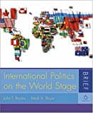 International Politics on the World Stage: Brief Edition (0073018007) by John T. Rourke