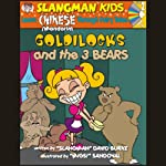 Slangman's Fairy Tales: English to Chinese: Level 2 - Goldilocks and the 3 Bears | David Burke