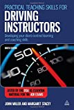 John Miller Practical Teaching Skills for Driving Instructors: Developing Your Client-centred Learning and Coaching Skills