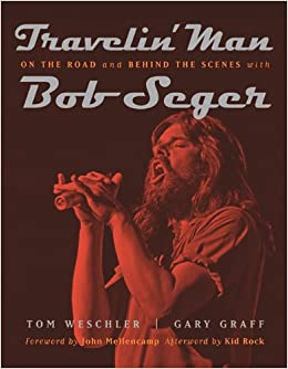 ebooks biographies travelin road behind scenes with seger