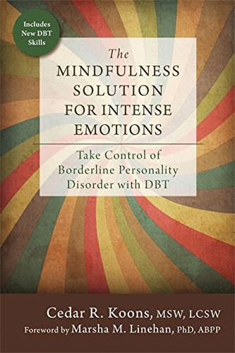 The Mindfulness Solution for Intense Emotions: Take Control of Borderline Personality Disorder with DBT PDF