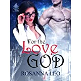 For the Love of a God ~ Rosanna Leo
