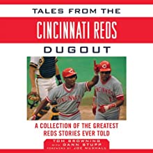 Tales from the Cincinnati Reds Dugout: A Collection of the Greatest Reds Stories Ever Told (       UNABRIDGED) by Tom Browning, Dann Stupp Narrated by Richard Davidson