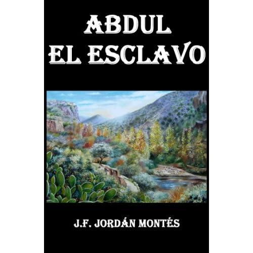 """""""Abdul el esclavo"""" de Juan Francisco Jordán Montés"""