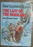 The Last of the Mohicans (Great Illustrated Classics (Playmore)) (0866119752) by James Fenimore Cooper