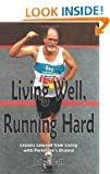 Living Well, Running Hard: Lessons Learned from Living with Parkinson's Disease