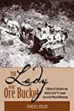 img - for The Lady In The Ore Bucket: A History of Settlement and Industry in the Tri-Canyon Area of the Wasatch Mountains book / textbook / text book