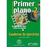 Primer plano 2 EJERCICIOS (Espanol Lengua Extranjera) (Spanish Edition)