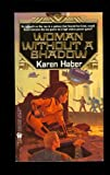 Woman without a Shadow (0886776279) by Haber, Karen