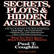 Secrets, Plots, and Hidden Agendas: What You Don't Know about Conspiracy Theories | [Paul T. Coughlin]