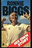 Ronnie Biggs: His Own Story