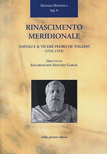 Rinascimento meridionale. Napoli e il viceré Pedro de Toledo (1532-1553)