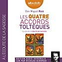 Les quatre accords toltèques: La voie de la liberté personnelle Audiobook by Miguel Ruiz Narrated by Nicolas Djermag