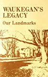 img - for Waukegan's Legacy: Our Landmarks book / textbook / text book