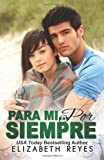 Para Mi... Por Siempre  (Los Hermanos Moreno #1): Forever Mine (Spanish Edition) (The Moreno Brothers) (Volume 1)