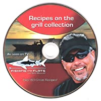 Fishing The Flats TV, Cooking Fish on the Grill DVD, Over 60 Recipes