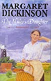 Margaret Dickinson The Miller's Daughter