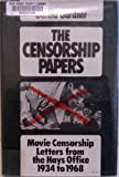 The Censorship Papers: Movie Censorship Letters from the Hays Office, 1934 to 1968 Gerald C. Gardner