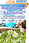 Mindfulness Explained: The Mindful So...